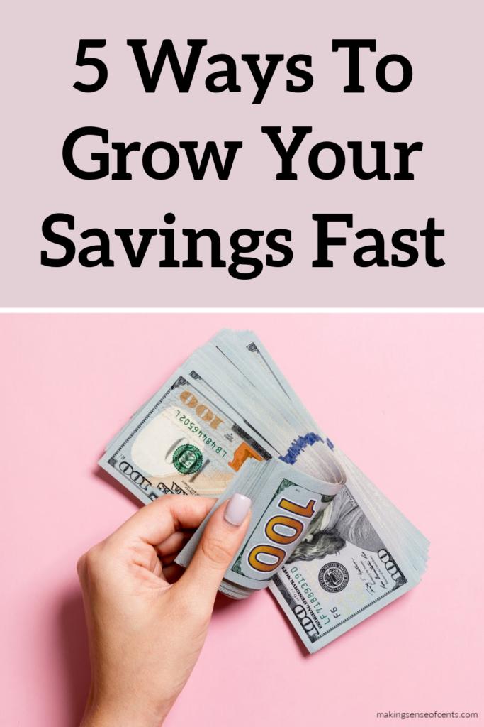 ways to grow your savings fast